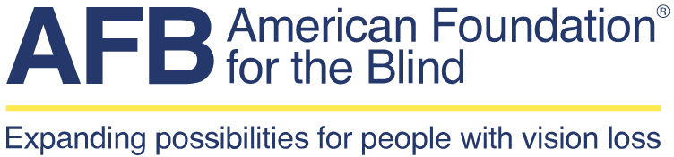American Foundation for the Blind. Expanding possibilities for people with vision loss.