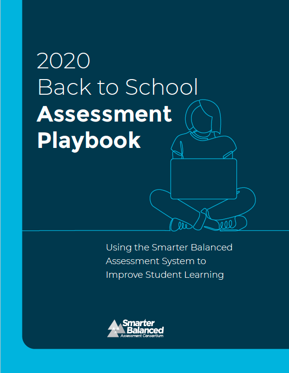 Cover of the 2020 Back to School Assessment Playbook: Using the Smarter Balanced Assessment System to Improve Student Learning