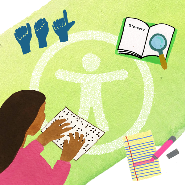 Examples of accessibility strategies surrounding the universal access icon. Depictions include ASL spelled out in sign language, a glossary with magniftying glass, a girl reading braille text, and a highlighter on a piece of paper.